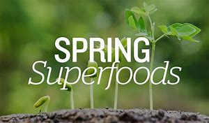 SPRING has sprung: Superfoods for the season